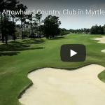 Myrtle Beach's world famous Arrowhead Country Club